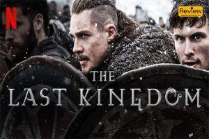 รีวิวซี่รี่ย์ Netflix :: THE LAST KINGDOM อาณาจักรแห่งสุดท้าย