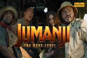 รีวิว Jumanji : The Next Level การกลับมาอีกครั้ง เกมดูดโลก ตะลุยด่านมหัศจรรย์ !