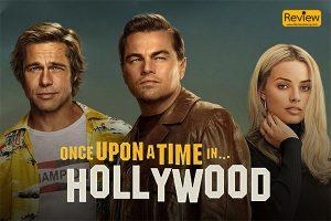 รีวิวหนัง Once Upon a Time in Hollywood หนังยาวอันดับที่ 9 ของ Quentin Tarantino