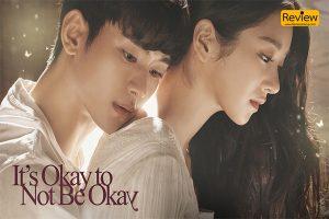 รีวิวซีรีส์เกาหลี Netflix : It's Okay To Not Be Okay ซีรีส์ที่มาแรงที่สุดในตอนนี้ !