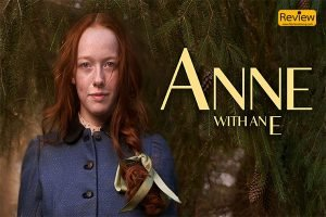 รีวิวซีรี่ย์ Netflix :: Anne with an E เรื่องราวของเด็กกำพร้าที่มีจินตนาการสูง รีวิวหนัง Netflix Anne with an E