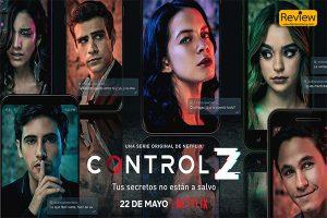รีวิวซีรีส์ Netflix : Control Z ซีรีส์วัยรุ่นของคนสมัยใหม่ สืบสวนสอบสวน ไขปริศนาแฮกเกอร์จอมแฉ