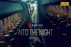 รีวิวซีรี่ย์ Netflix :: Into the Night แสงอาทิตย์แผดเผาเรา! รีวิวหนัง Netflix Into the Night