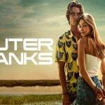 รีวิวซีรี่ย์ Netflix :: Outer Banks ปฏิบัติการณ์ตามหาพ่อ