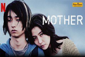รีวิวหนัง Netflix : Mother หนังญี่ปุ่น ขายความดราม่ากับการเป็นแม่
