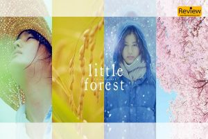 Little Forest ภาพยนตร์ที่ทำให้เรียนรู้ถึงความสวยงามของธรรมชาติ