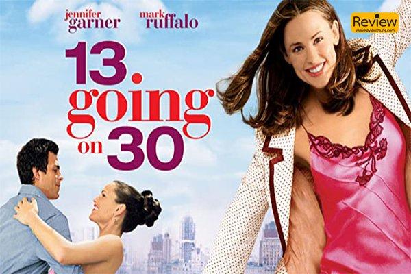 รีวิวหนัง 13 Going On 30 ต๊กกะใจ…ตื่นมา 30