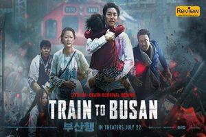 Train to Busan ปฐมบทของภาพยนตร์ซอมบี้เกาหลี รีวิวหนัง รีวิวหนังเกาหลี รีวิวหนังสยองขวัญ TraintoBusan