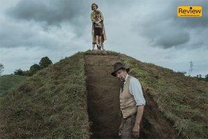 รีวิวหนัง Netflix : The Dig กู้ซาก หนังโบราณคดี กับการค้นพบที่ยิ่งใหญ่ในประวัติศาสตร์อังกฤษ