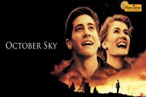 October Sky ภาพยนตร์ที่สร้างมาจากเรื่องจริง จากเด็กจรวดสู่วิศวกรนาซ่า