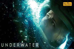 Underwater มฤตยูใต้สมุทร ภาพยนต์เอเลี่ยนที่ย้ายฉากลงไปอยู่ใต้น้ำ