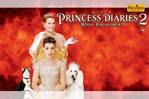 รีวิวหนัง The Princess Diaries ภาค 2 บันทึกรักเจ้าหญิงวุ่นลุ้นวิวาห์