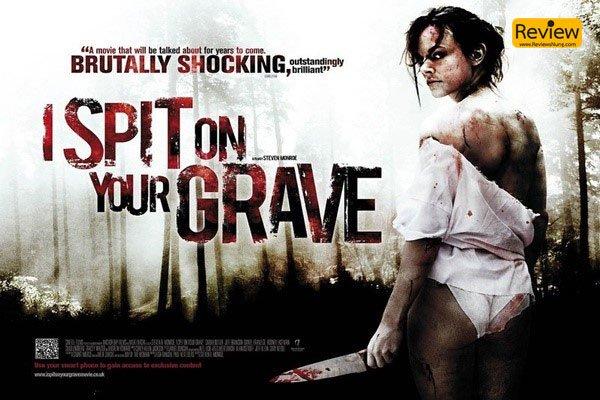 I Spit on Your Grave ภาพยนตร์การแก้แค้นของผู้หญิง