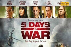5 Days Of War ภาพยนตร์ที่นำเสนอเรื่องราวสงครามออกมาได้สมจริงที่สุด