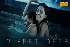 12 Feet Deep ภาพยนตร์ที่สร้างมาจากเหตุการณ์ที่เคยเกิดขึ้นจริง