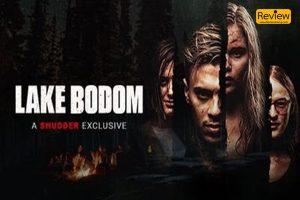 Lake Bodom ภาพยนตร์แนวสยองขวัญที่สร้างจากเหตุการณ์จริง