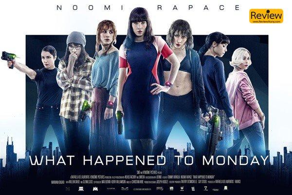 WHAT HAPPENED TO MONDAY เกิดอะไรขึ้นกับมันเดย์ รีวิวหนัง รีวิวหนังเก่า Netflix WHATHAPPENEDTOMONDAY