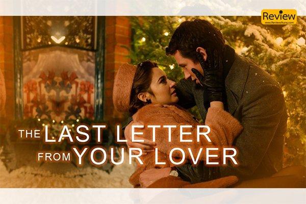 รีวิวภาพยนตร์ใน Netflix เรื่อง The Last Letter from Your Lover จดหมายรักจากอดีต รีวิวหนัง รีวิวหนังไทย หนังรัก Netflix TheLastLetterfromYourLover