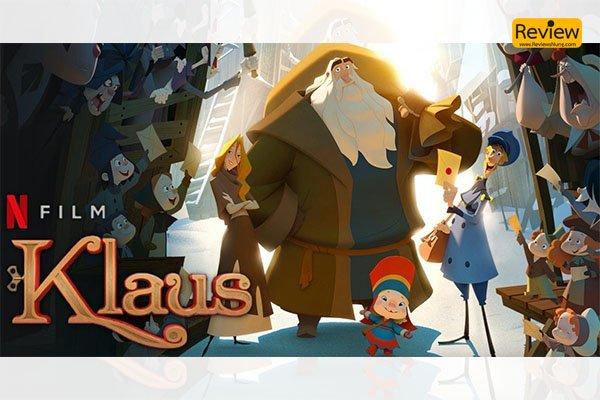 รีวิวภาพยนตร์ใน Netflix เรื่อง Klaus (2019) มหัศจรรย์ตำนานคริสต์มาส