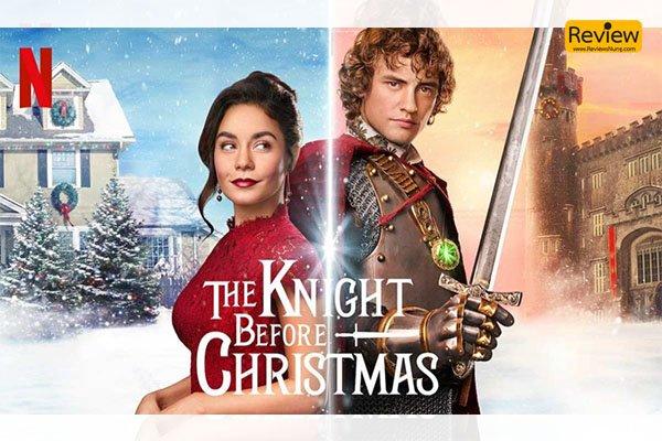 รีวิวภาพยนตร์ใน Netflix เรื่อง The Knight Before Christmas อัศวินก่อนคริสต์มาส รีวิวหนัง รีวิวหนังไทย รีวิวซีรี่ย์ Netflix TheKnightBeforeChristmas